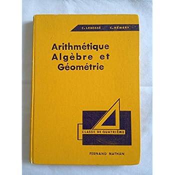 Arithmétique, algèbre et géométrie. Classe de quatrième
