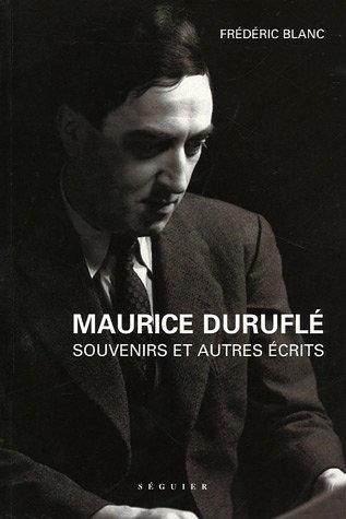 Maurice Duruflé : Souvenirs (1976) et autres écr...