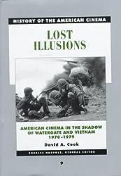 Lost Illusions, 1970-79: Vol. 9 (History of the American Cinema)