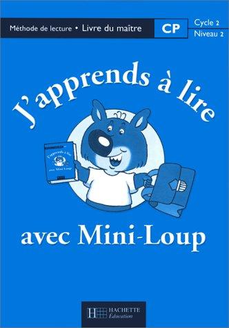 J'apprends à lire avec Mini-Loup, CP. Mode d'emploi