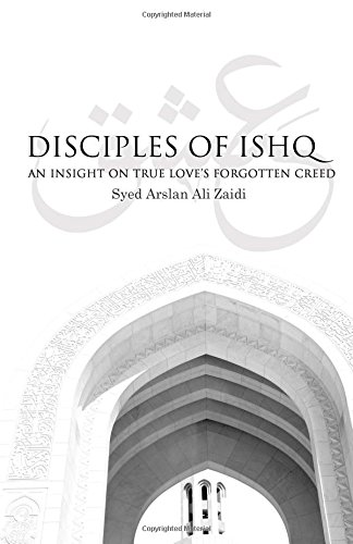 Disciples of Ishq: An insight on true love's forgotten creed.