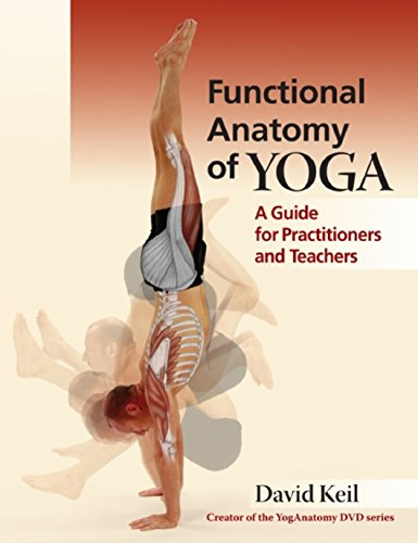 Functional Anatomy of Yoga: A Guide for Practitioners and Teachers (English Edition)