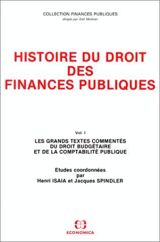 Histoire du droit et des finances publiques volume I Les grands textes comments du droit budgtaire et de la comptabilit p
