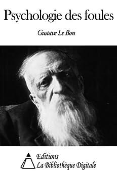 Psychologie des foules (Annoté) (French Edition) di [Le Bon, Gustave]