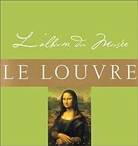 L'album du Musée Le Louvre par Nicholas d' Archimbaud