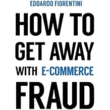 How To Get Away With E-Commerce Fraud