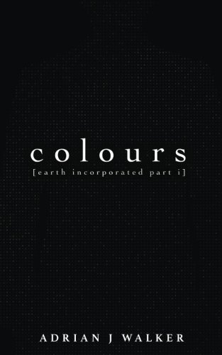 Colours: Volume 1 (Earth Incoporated)