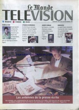 MONDE TELEVISION RADIO VIDEO DVD (LE) du 22/11/1999 - ISABELLE DOR - CYRANO DE BERGERAC - AUGUSTO GENINA - JOSEPH CONRAD - BOBLEIGH - LES ANTENNES DE LA PRESSE ECRITE.