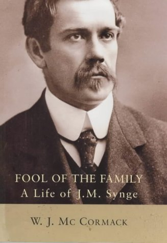 Fool Of The Family: A Life Of J.M. Synge