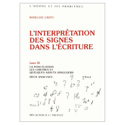 L'interprétation des signes dans l'écriture, tome 3