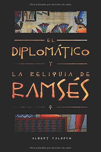 El diplomático y la reliquia de Ramsés por Albert Calduch