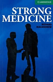Strong Medicine Level 3 Lower Intermediate (Cambridge English Readers) par [MacAndrew, Richard]
