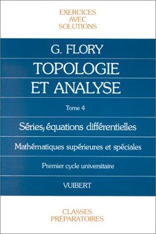 Exercices de topologie et d'analyse avec solutions mathématiques par Flory