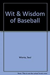 Wit & Wisdom of Baseball