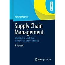 Supply Chain Management: Grundlagen, Strategien, Instrumente und Controlling