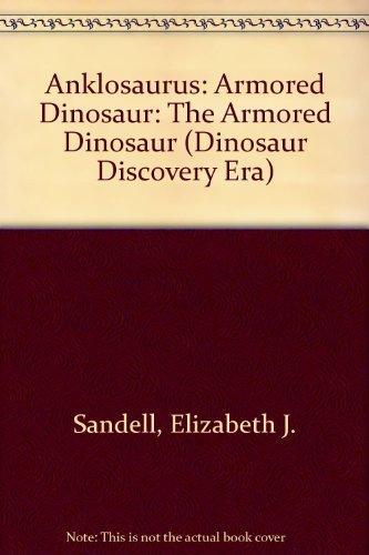 Ankylosaurus: The Armored Dinosaur (Dinosaur Discovery Era) (Bancroft Single)