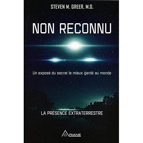Non reconnu - Un exposé du secret le mieux gardé au monde - La présence extraterrestre