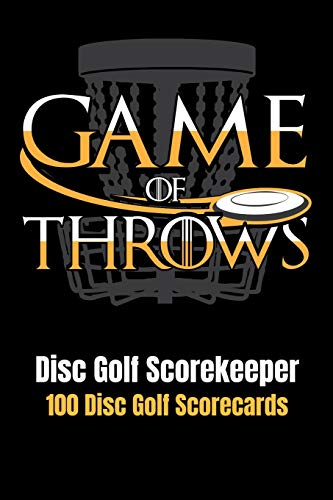 Disc Golf Scorekeeper: Game of Throws - 100 Disc Golf Scorecards 6