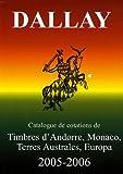Dallay 2005-2006 : Tome 2, Timbres d'Andorre, Monaco, Terres Australes, Europa