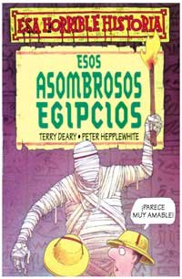Esos asombrosos egipcios (NO FICCION INFANTIL) por Terry Deary