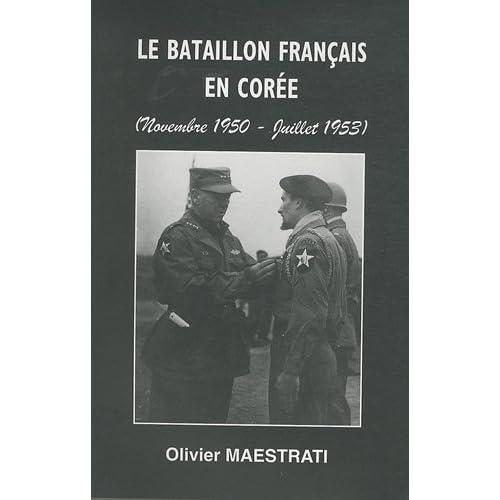 Le bataillon français en Corée (Novembre 1950 - Juillet 1953)