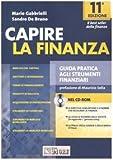 Capire la finanza. Guida pratica agli strumenti finanziari. Con CD-ROM