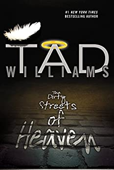 The Dirty Streets of Heaven (Bobby Dollar) von [Williams, Tad]