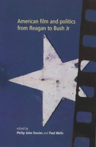 American Film and Politics from Reagan to Bush Jr.
