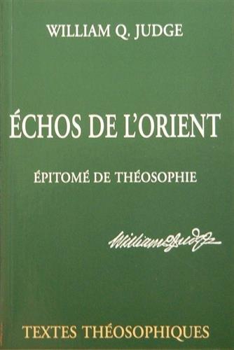 Echos de l'Orient, épitome de théosophie par William-Q. Judge