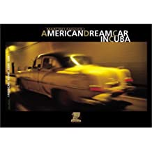 American Dream Car in Cuba: Vintage Cars on the Road
