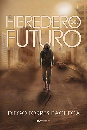 EL HEREDERO DEL FUTURO eBook: DIEGO TORRES PACHECA: Amazon.es ...