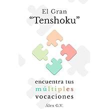 """El Gran """"Tenshoku"""": Encuentra Tus Múltiples Vocaciones (Spanish Edition)"""
