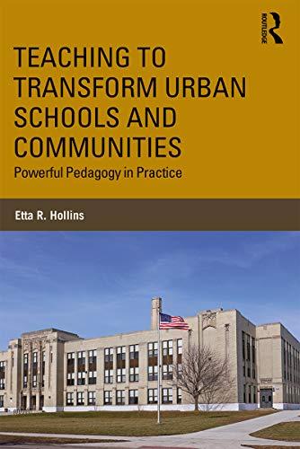 Epub Gratis Teaching to Transform Urban Schools and Communities: Powerful Pedagogy in Practice
