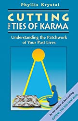 Cutting the Ties of Karma: Understanding the Patchwork of Your Past Lives
