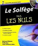 Le solfège pour les nuls (CD Inclus) de Jean-Clément JOLLET ,Michael PILHOFER ( 3 décembre 2007 ) - First (3 décembre 2007)