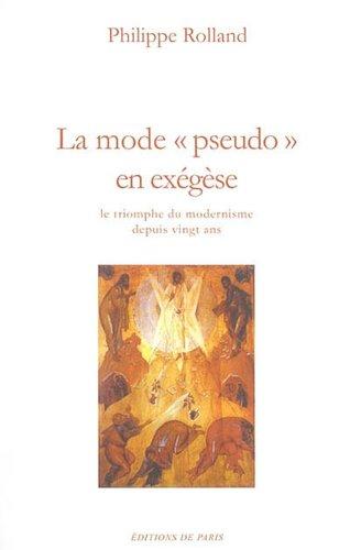 Mode Pseudo en Exegese le Triomphe du Modernisme Depuis 20 Ans