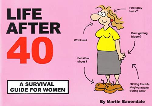 Life After 40: A Survival Guide for Women por Martin Baxendale
