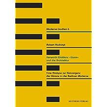 """Herwarth Waldens """"Sturm"""" und die Architektur: Eine Analyse zur Konvergenz der Künste in der Berliner Moderne (Moderne-Studien)"""