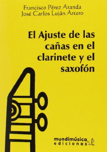 El ajuste de las cañas en el clarinete y el saxofón por Francisco Perez Aranda