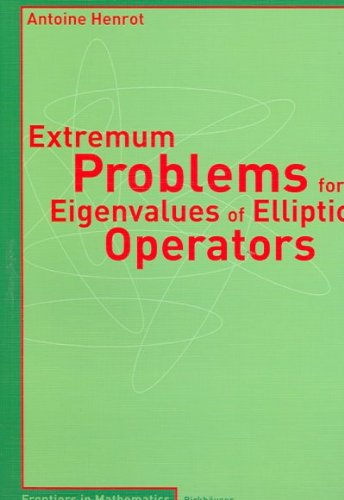 (Extremum Problems for Eigenvalues of Elliptic Operators) By Henrot, Antoine (Author) Paperback on (08 , 2006)