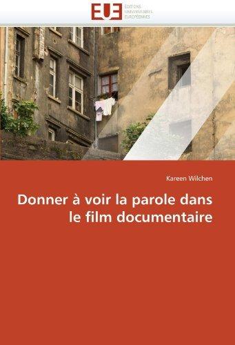Donner ?? voir la parole dans le film documentaire by Kareen Wilchen (2010-07-21)