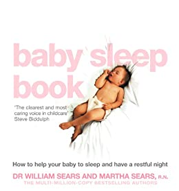 The Baby Sleep Book: How to help your baby to sleep and have a restful night von [Sears, William, Sears, Martha]