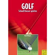 Golf - Schnell besser spielen