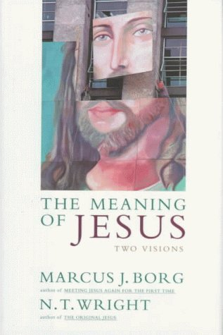 The Meaning of Jesus: Two Visions por Marcus Borg