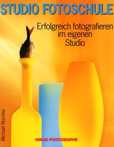 Studio Fotoschule. Erfolgreich fotografieren im eigenen Studio (Studiofotografie-ausrüstung)
