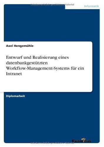 Entwurf und Realisierung eines datenbankgest??tzten Workflow-Management-Systems f??r ein Intranet by Axel Hengem??hle (2012-07-21) par Axel Hengem??hle