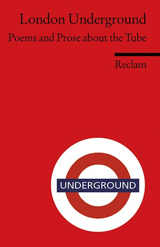 Preisvergleich Produktbild London Underground: Poems and Prose about the Tube. (Fremdsprachentexte) (Reclams Universal-Bibliothek)