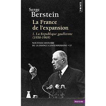 Nouvelle Histoire de la France contemporaine, tome 17 : La France de l'expansion, la République gaulienne, 1958-1969