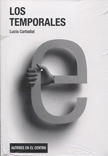 Los temporales (Autores en el centro) por Lucía Carballal