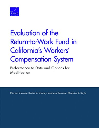Evaluation of the Return-To-Work Fund in California's Workers' Compensation System: Performance to Date and Options for Modification